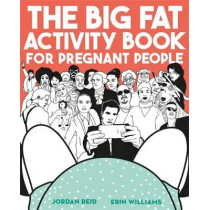 The Big Fat Activity Book for Pregnant People by Jordan Reid, 9781409173892