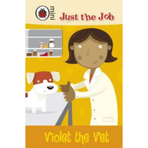 Just the Job: Violet the Vet, 9781409302919