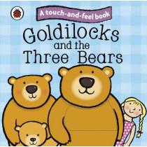 Goldilocks and the Three Bears: Ladybird Touch and Feel Fairy Tales by Ladybird, 9781409304470