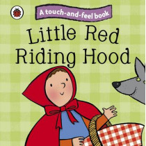 Little Red Riding Hood: Ladybird Touch and Feel Fairy Tales, 9781409304494