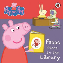 Peppa Pig: Peppa Goes to the Library: My First Storybook by Peppa Pig, 9781409304852