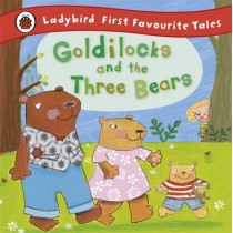 Goldilocks and the Three Bears: Ladybird First Favourite Tales by Nicola Baxter, 9781409306290