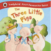 The Three Little Pigs: Ladybird First Favourite Tales by Nicola Baxter, 9781409306320