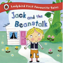 Jack and the Beanstalk: Ladybird First Favourite Tales by Iona Treahy, 9781409309598