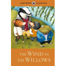 Ladybird Classics: The Wind in the Willows, 9781409313564