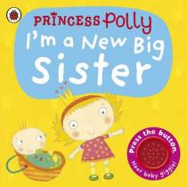 I'm a New Big Sister: A Princess Polly book by Amanda Li, 9781409313731