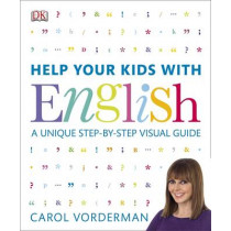 Help Your Kids with English: A Unique Step-by-Step Visual Guide by Carol Vorderman, 9781409314943