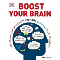 Boost Your Brain: Switch on your Brain with over 300 Puzzles, Tips, and Teasers by Joel Levy, 9781409324867
