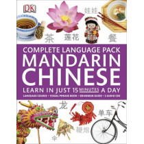 Complete Language Pack Mandarin Chinese: Learn in Just 15 Minutes a Day by DK, 9781409342083
