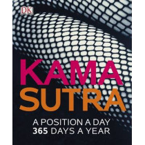 Kama Sutra A Position A Day by DK, 9781409345619