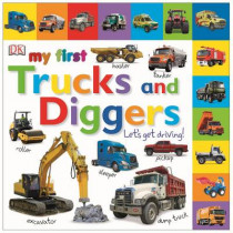 My First Trucks and Diggers Let's Get Driving by DK, 9781409345961