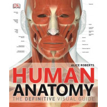 Human Anatomy: The Definitive Visual Guide by Dr. Alice Roberts, 9781409347361
