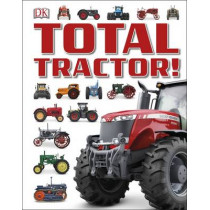 Total Tractor! by DK, 9781409347989