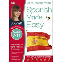 Spanish Made Easy Ages 7-11 Key Stage 2 by Carol Vorderman, 9781409349389