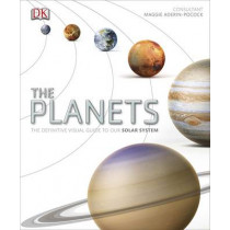 The Planets: The Definitive Visual Guide to Our Solar System by DK, 9781409353058