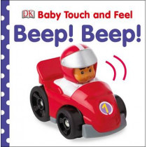 Baby Touch and Feel Beep! Beep! by DK, 9781409376002
