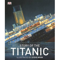 Story of the Titanic by DK, 9781409383390