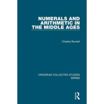 Numerals and Arithmetic in the Middle Ages by Charles Burnett, 9781409403685