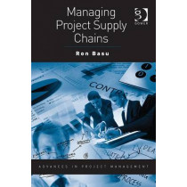 Managing Project Supply Chains by Ron Basu, 9781409425151