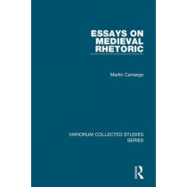 Essays on Medieval Rhetoric by Martin Camargo, 9781409442196