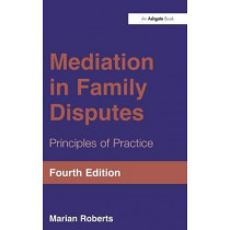 Mediation in Family Disputes: Principles of Practice by Marian Roberts, 9781409450337