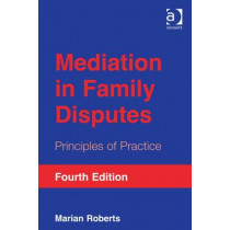 Mediation in Family Disputes: Principles of Practice by Marian Roberts, 9781409450344