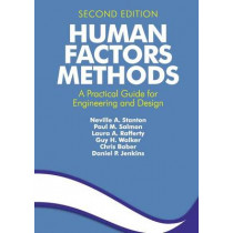 Human Factors Methods: A Practical Guide for Engineering and Design by Dr Daniel P. Jenkins, 9781409457541