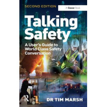 Talking Safety: A User's Guide to World Class Safety Conversation by Tim Marsh, 9781409466550