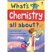 Whats Chemistry All About by Alex Frith, 9781409547075