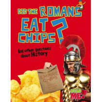 Did the Romans Eat Chips?: And Other Questions about History by Paul Mason, 9781410952042