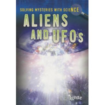 Aliens & Ufos (Solving Mysteries with Science) by Lori Elizabeth Hile, 9781410955043