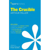 The Crucible SparkNotes Literature Guide by SparkNotes, 9781411469501
