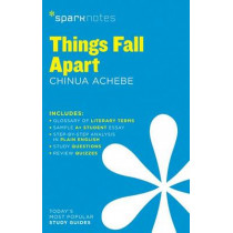 Things Fall Apart SparkNotes Literature Guide by SparkNotes, 9781411469686