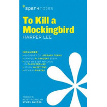 To Kill a Mockingbird SparkNotes Literature Guide by SparkNotes, 9781411469730