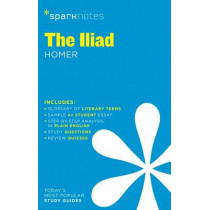 The Iliad SparkNotes Literature Guide by SparkNotes, 9781411469754