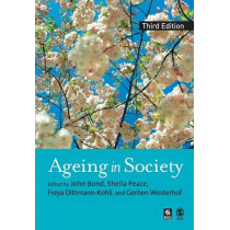 Ageing in Society by John Bond, 9781412900201