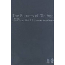 The Futures of Old Age by John A. Vincent, 9781412901079