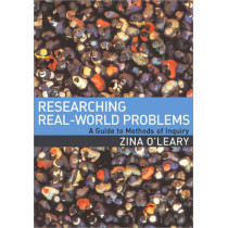 Researching Real-World Problems: A Guide to Methods of Inquiry by Zina O'Leary, 9781412901956