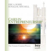 Cases in Entrepreneurship: The Venture Creation Process by Eric A. Morse, 9781412909761
