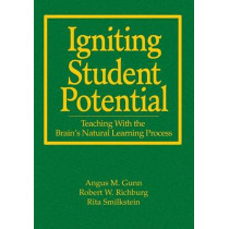 Igniting Student Potential: Teaching with the Brain's Natural Learning Process by Angus M. Gunn, 9781412917056