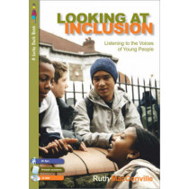 Looking at Inclusion: Listening to the Voices of Young People by Ruth MacConville, 9781412919111