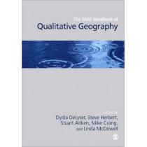 The SAGE Handbook of Qualitative Geography by Dydia DeLyser, 9781412919913
