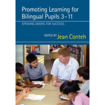 Promoting Learning for Bilingual Pupils 3-11: Opening Doors to Success by Jean Conteh, 9781412920834