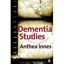 Dementia Studies: A Social Science Perspective by Anthea Innes, 9781412921640