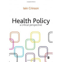 Health Policy: A Critical Perspective by Iain Crinson, 9781412922869