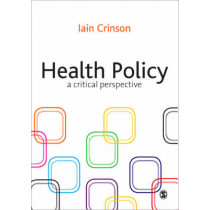 Health Policy: A Critical Perspective by Iain Crinson, 9781412922876