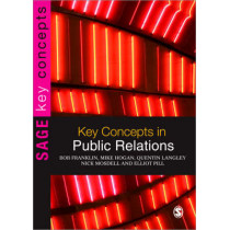 Key Concepts in Public Relations by Bob Franklin, 9781412923194