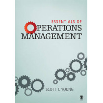 Essentials of Operations Management by Scott T. Young, 9781412925709