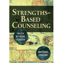 Strengths-Based Counseling With At-Risk Youth by Michael Ungar, 9781412928205