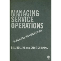 Managing Service Operations: Design and Implementation by William J. Hollins, 9781412929523